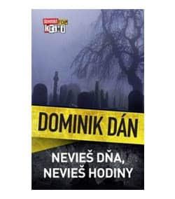 Nevieš dňa, nevieš hodiny - Dominik Dán - domáca knižnica